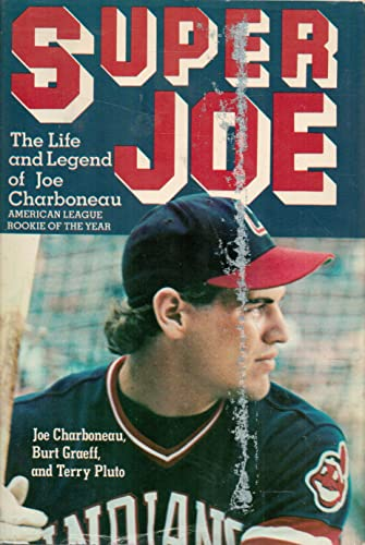 9780812828061: Super Joe: The Life and Legend of Joe Charboneau