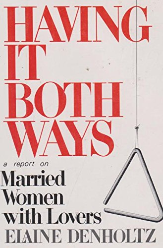 Having It Both Ways: Elaine Denholtz