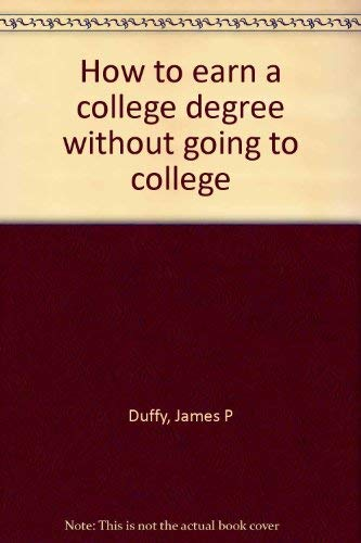 9780812828207: How to earn a college degree without going to college