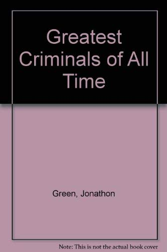 Greatest Criminals of All Time: Green, Jonathon