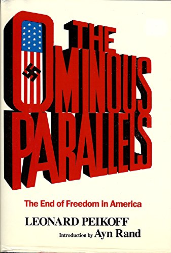 9780812828504: The Ominous Parallels: The End of Freedom in America
