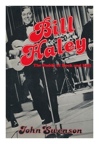 9780812829099: Bill Haley: The Daddy of Rock and Roll