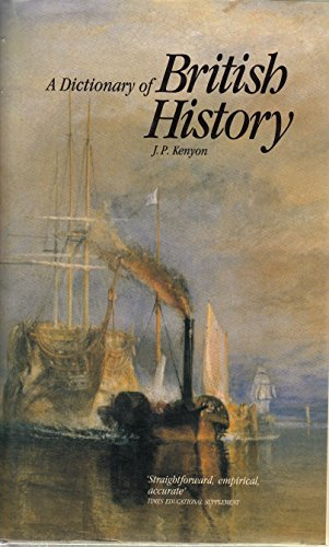 A Dictionary of British history: edited by J.