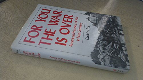 9780812829259: For You the War Is over: American Prisoners of War in Nazi Germany