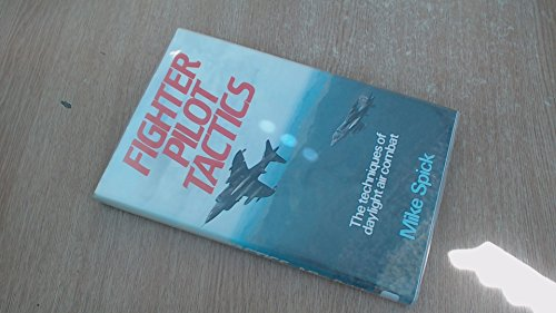 9780812829303: Fighter Pilot Tactics: The Techniques of Daylight Air Combat