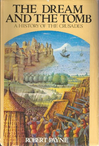 9780812829457: The Dream and the Tomb: A History of the Crusades