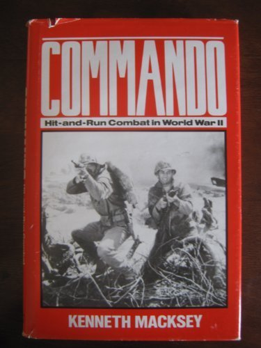 Commando: Hit-And-Run Combat in World War II (0812829735) by Macksey, Kenneth