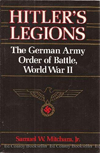 Hitler's Legions: The German Army Order Battle, World War II