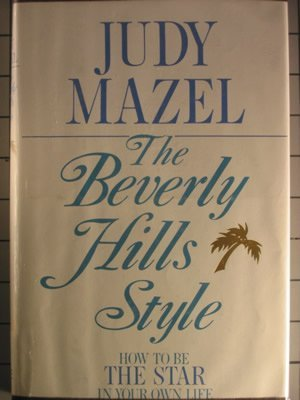 9780812830019: The Beverly Hills Style: How to Be the Star in Your Own Life
