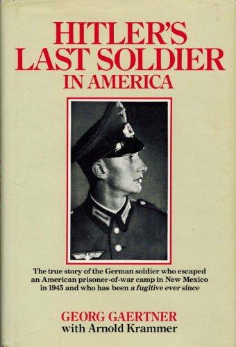 9780812830071: Hitler's Last Soldier in America