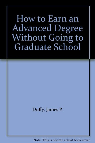 9780812830088: How to Earn an Advanced Degree Without Going to Graduate School