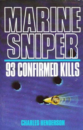 Marine Sniper: 93 Confirmed Kills: Charles Henderson