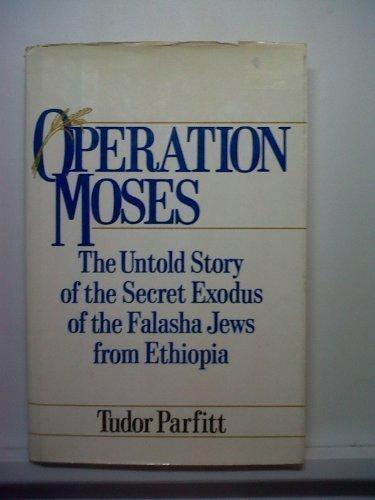 9780812830590: Operation Moses: The Untold Story of the Secret Exodus of the Falasha Jews from Ethiopia