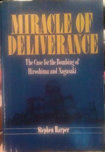 Miracle of Deliverance: The Case for the Bombing of Hiroshima and Nagasaki