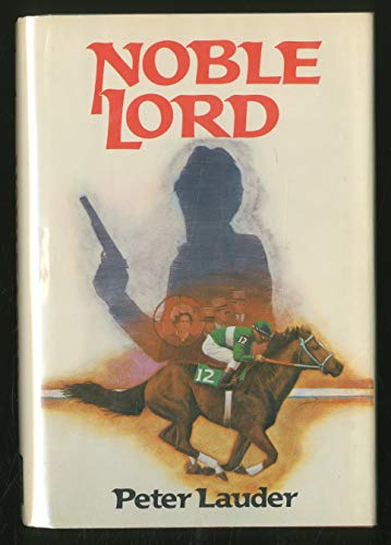 Noble Lord: Lauder, Peter