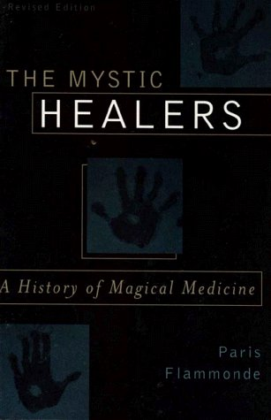 9780812831498: The Mystic Healers, Revised: A History of Magical Medicine