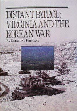 Distant Patrol: Virginia and the Korean War: Harrison, Donald C.