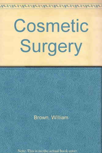 Cosmetic Surgery: Brown, William