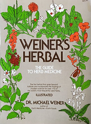 Weiner's Herbal : The Guide to Herb Medicine : Illustrated: Weiner, Dr. Michael