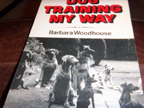 9780812860825: Dog Training My Way