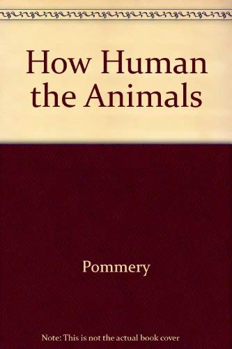 9780812860863: How Human the Animals