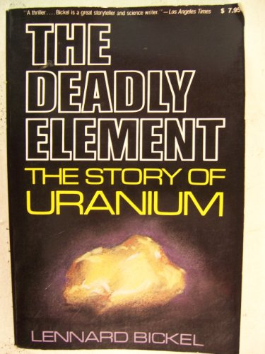9780812860894: Deadly Element: The Story of Uranium