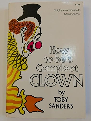 9780812860900: How to be a Compleat Clown