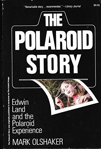 The Polaroid Story: Edwin Land and the Polaroid Experience (0812860934) by Olshaker, Mark