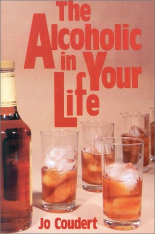 The Alcoholic in Your Life: Coudert, Jo
