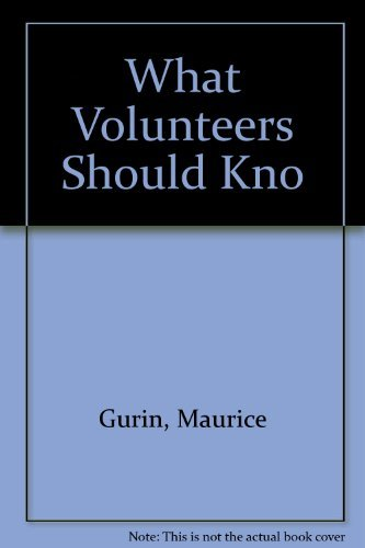 What Volunteers Should Know for Successful Fund Raising: Gurin, Maurice G.