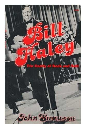 BILL HALEY: THE DADDY OF ROCK AND ROLL