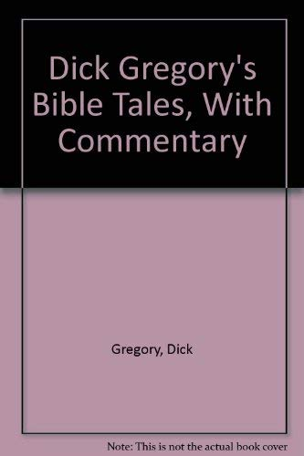 9780812861945: Dick Gregory's Bible Tales, With Commentary