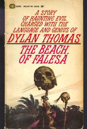 The Beach of Falesa - A Story of Haunting Evil, Charged with the Language and Genius of Dylan Thomas