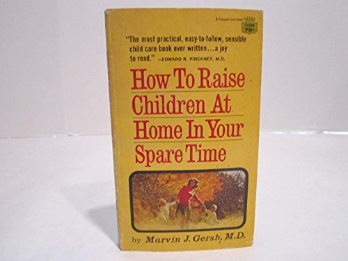 How to Raise Children at Home in: Marvin J. Gersh