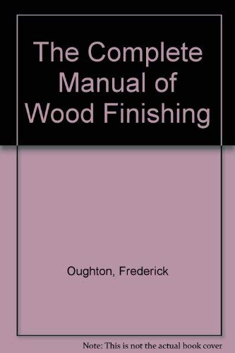 9780812862362: The Complete Manual of Wood Finishing