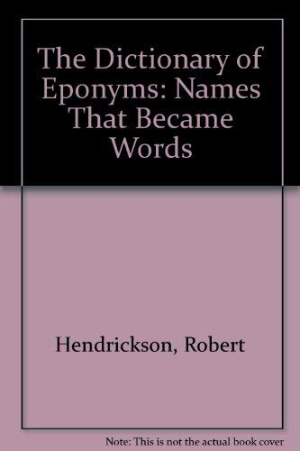 9780812862386: The Dictionary of Eponyms: Names That Became Words
