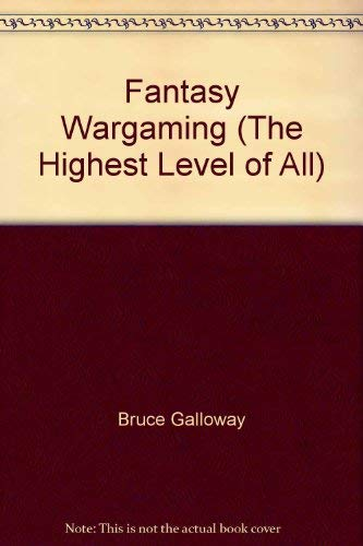 9780812862539: Fantasy Wargaming (The Highest Level of All)