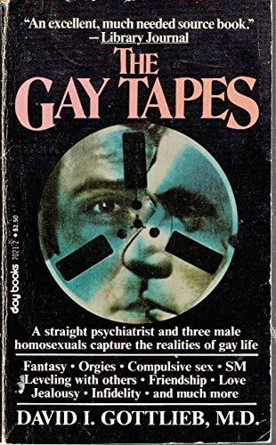 The gay tapes: A candid discussion about male homosexuality (9780812870213) by Gottlieb, David