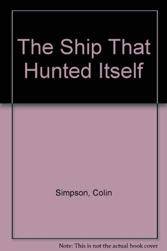 9780812870428: The Ship That Hunted Itself