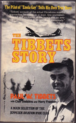 The Tibbets' Story: Tibbets, Paul