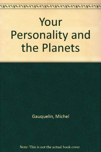 9780812880250: Your Personality and the Planets [Mass Market Paperback] by Gauquelin, Michel