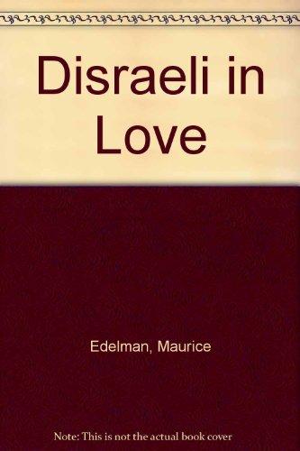 9780812880403: Disraeli in Love