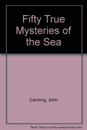 9780812880441: Fifty True Mysteries of the Sea