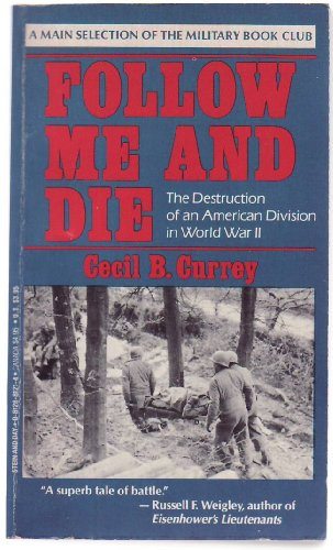 9780812881219: Follow Me & Die: The Destruction of an American Division in World War II