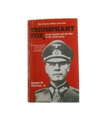 9780812881400: Triumphant Fox: Erwin Rommel and the Rise of the Afrika Korps