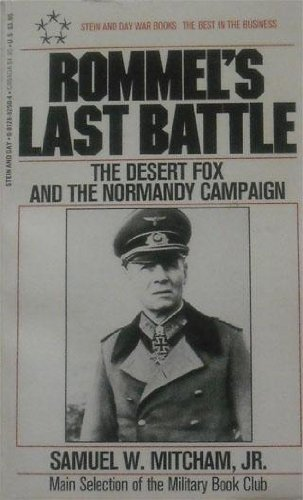 Rommel's Last Battle: The Desert Fox and the Normady Campaign: Mitcham, Samuel W.