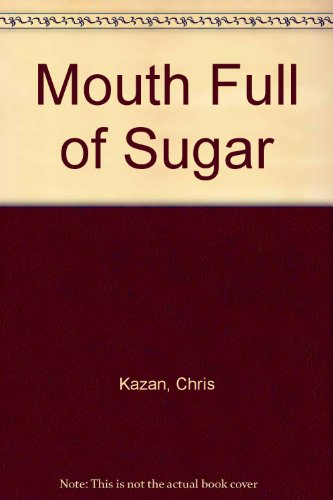 Mouth Full of Sugar: Chris Kazan