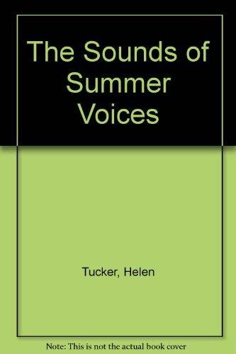 The Sound of Summer Voices: Tucker, Helen