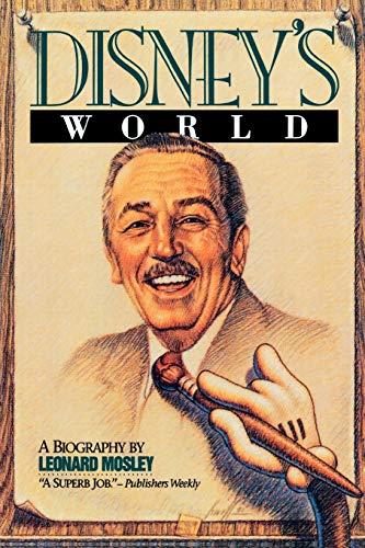 9780812885149: Disney's World: A Biography