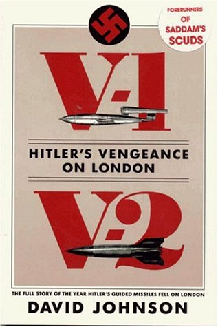 9780812885279: V1-V2 Hitler's Vengeance on London: The Full Story of the Year Hitler's Guided Missiles Fell on London